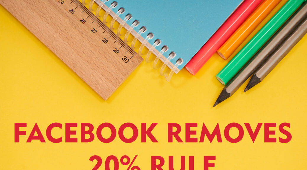 FACEBOOK: 20% TEXT RULE GONE!